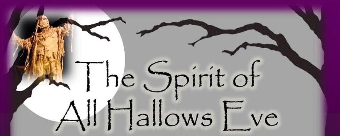 THE SPIRIT OF ALL HALLOWS EVE returns Oct 15 & 16, 2016