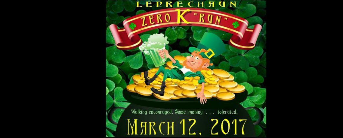 "LEPRECHAUN ZERO K ""RUN"" rolls in March 12, 2017"