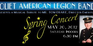 Joliet American Legion Band's Spring Benefit Concert honors Tom Drake May 20, 2017