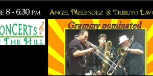 Angel Melendez featured at Concert On The Hill June 8, 2017