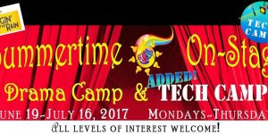 """""""Summertime On-Stage"""" Drama & Tech Camp begins June 19, 2017"""