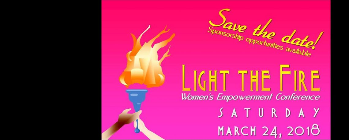 """Light The Fire"" Women's Conference – March 24, 2018"
